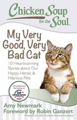 Chicken Soup for the Soul: My Very Good, Very Bad Cat by Amy Newmark