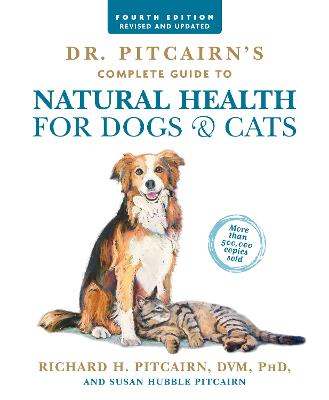 Dr. Pitcairn's Complete Guide to Natural Health for Dogs & Cats by Richard Pitcairn