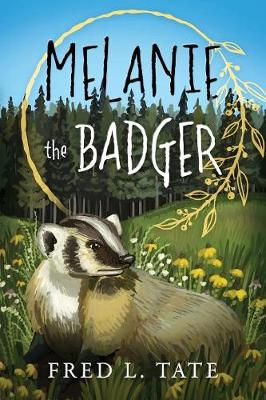 Melanie the Badger by Fred L Tate