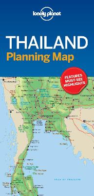 Lonely Planet Thailand Planning Map by Lonely Planet