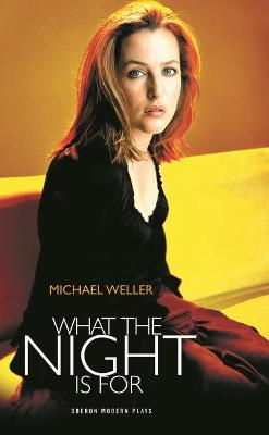 What the Night is For by Michael Weller