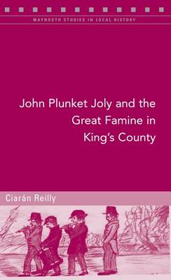 John Plunket Joly and the Great Famine in King's County by Ciaran Reilly