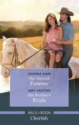 Her Second Forever/His Brother's Bride by Joanna Sims