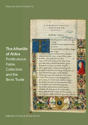 The Afterlife of Aldus: Posthumous Fame, Collectors and the Book Trade by Jill Kraye