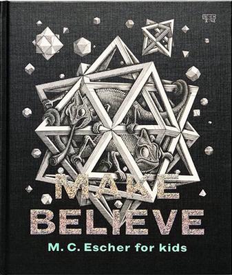 Make Believe: M. C. Escher for kids by Ryan Kate