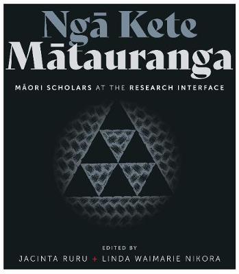 Nga Kete Matauranga: Maori scholars at the research interface: 2021 book