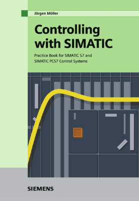 Controlling with SIMATIC by Jurgen Muller