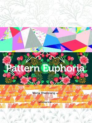 Pattern Euphoria by Wang Shaoqiang