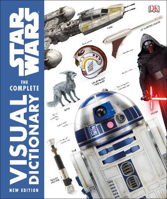 Star Wars The Complete Visual Dictionary New Edition by Pablo Hidalgo