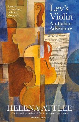 Lev's Violin: An Italian Adventure by Helena Attlee