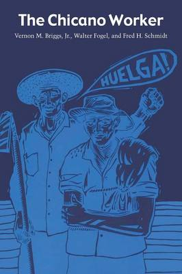 The Chicano Worker by Vernon M. Briggs