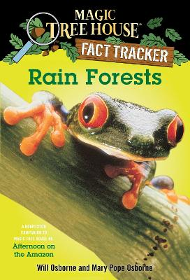 Magic Tree House Fact Tracker #5 Rain Forests by Mary Pope Osborne