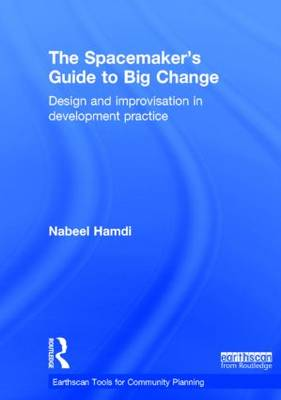 The Spacemaker's Guide to Big Change by Nabeel Hamdi