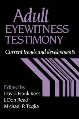 Adult Eyewitness Testimony by J. Don Read