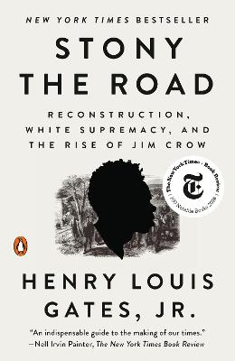 Stony The Road: Reconstruction, White Supremacy, and the Rise of Jim Crow book