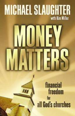 Money Matters Leader's Guide by Michael Slaughter