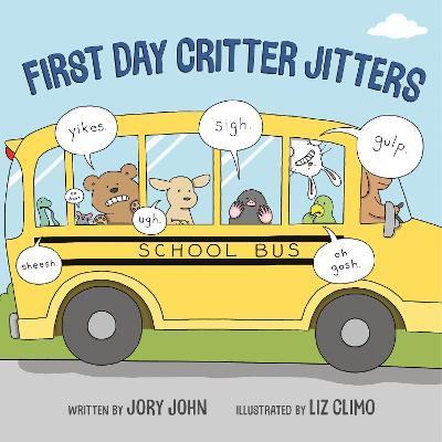 First Day Critter Jitters by Jory John