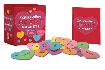 Conversation Heart Magnets: From Sweet to Sassy by Running Press