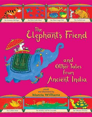The Elephant's Friend and Other Tales from Ancient India by Marcia Williams