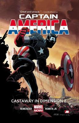 Captain America Volume 1: Castaway In Dimension Z Book 1 (marvel Now) by Rick Remender