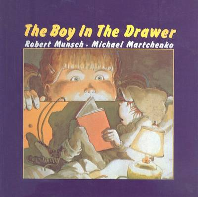 The Boy in the Drawer by Robert N Munsch