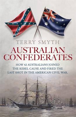 Australian Confederates by Terry Smyth