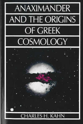 Anaximander and the Origins of Greek Cosmology book