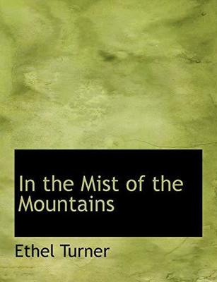 In the Mist of the Mountains by Ethel Turner