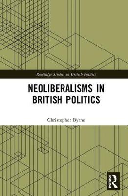 Neoliberalisms in British Politics book