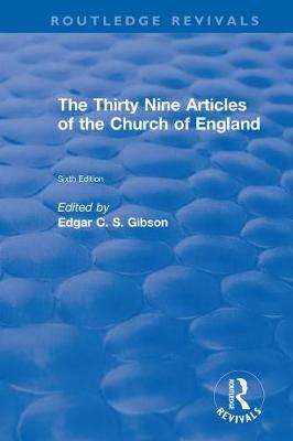 Revival: The Thirty Nine Articles of the Church of England (1908) by Edgar C. S. Gibson