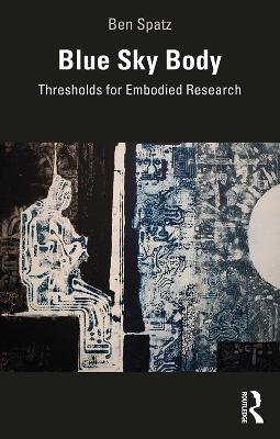 Blue Sky Body: Thresholds for Embodied Research book