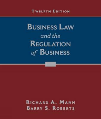 Business Law and the Regulation of Business by Richard Mann