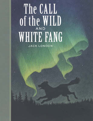 Call of the Wild and White Fang by Jack London