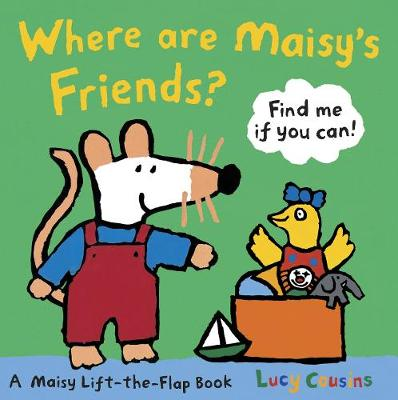 Where Are Maisy's Friends? by Lucy Cousins