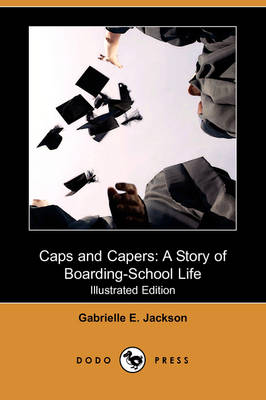 Caps and Capers by Gabrielle E Jackson