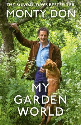 My Garden World: the Sunday Times bestseller by Monty Don