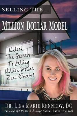 Selling the Million Dollar Model by Dr Lisa Marie Kennedy DC
