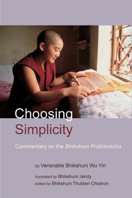 Choosing Simplicity by Bhikshuni Wu Yin
