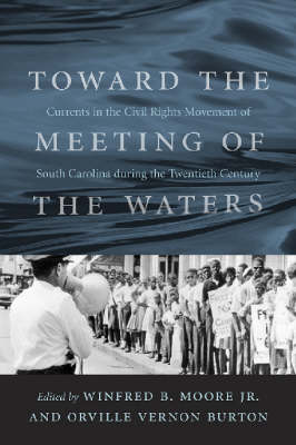 Toward the Meeting of the Waters by Winfred B. Moore, Jr.