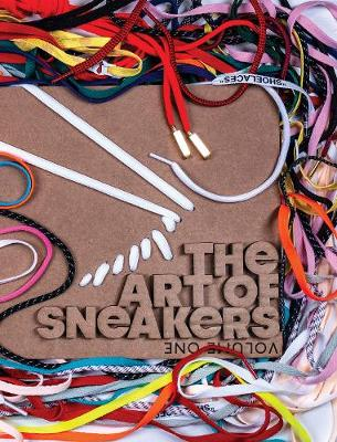 The Art Of Sneakers: Volume One by Ivan Dudynsky