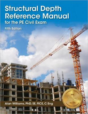 Structural Depth Reference Manual for the Pe Civil Exam by Alan Williams