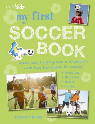 My First Soccer Book by Dominic Bliss