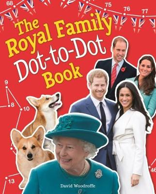 The Royal Family Dot-to-Dot Book by David Woodroffe