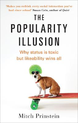 The Popularity Illusion by Mitch Prinstein