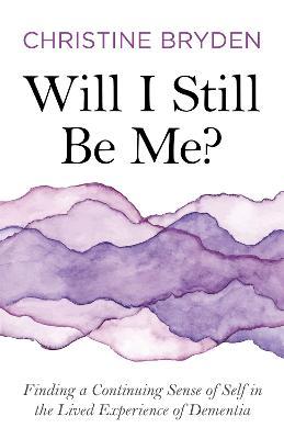 Will I Still Be Me? book