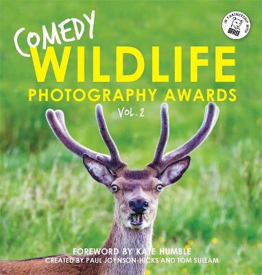 Comedy Wildlife Photography Awards Vol. 2 by Paul Joynson-Hicks & Tom Sullam