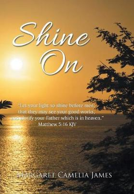 Shine On by Margaret Camelia James