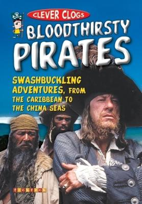 Clever Clogs: Bloodthirsty Pirates by Richard Mead
