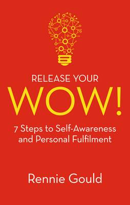 Release Your WOW! by Rennie Gould