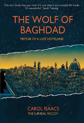 The Wolf of Baghdad: Memoir of a Lost Homeland by Carol Isaacs